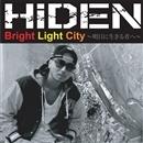 Bright Light City~明日に生きる者へ~/HiDEN
