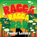 RAGGA RAGGA R&B ~FEELIN' LOVERS~/D.N.A.INSTRUMENTAL