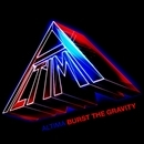Burst The Gravity(初回限定盤 CD+特典DVD)/ALTIMA