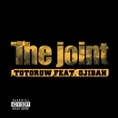 The Joint feat.OJIBAH/TOTOROW