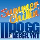Summer Chillin' feat. NEECH, YKT/II DOGG