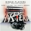 Don't Blame The Party (Mode)/Bingo Players featuring Heather Bright