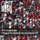 Maya Listened To Techno! EP/D.Tsfasman