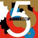 5/JABBERLOOP