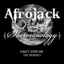 Can't Stop Me The Remixes/Afrojack & Shermanology