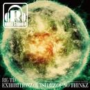 Exhibitionz Outsidez Of No Thinkz/RE-TD