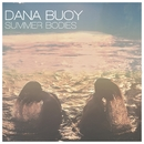 Summer Bodies/Dana Buoy