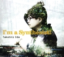 I'm a Synthesist!/飯田 高広