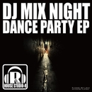 Dance Party EP/DJ Mix Night