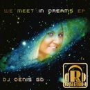 We Meet In Dreams EP/DJ Denis Go