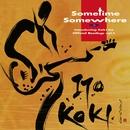 Sometime Somewhere/伊藤広規