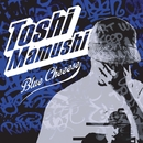 Blue Cheeese/TOSHI蝮