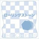 ローリングストーン(配信限定パッケージ)/THE CHESS