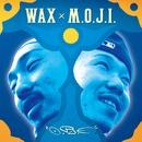 O.R.E/WAX × M.O.J.I.