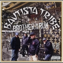 BROTHER ON THE RUN/BAUTISTA TRIBE