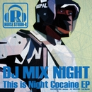 This is Night Cocaine EP/DJ Mix Night