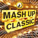 MASH UP CLASSIC/MASH UP CLASSIC