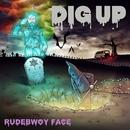 DIG UP/RUDEBWOY FACE