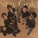 Stay Gold/AJI