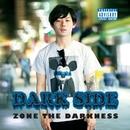 DARK SIDE/ZONE THE DARKNESS