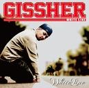 WHITE LINE/GISSHER