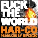 FUCK THE WORLD(配信限定パッケージ)/HAR-CO
