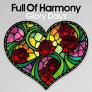 Glory Days(配信限定パッケージ)/Full Of Harmony