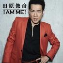 I AM ME!/田原俊彦