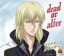 dead or alive(アニメ「テニスの王子様」)/リリアデント・クラウザー