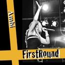 First Round/Ambi
