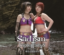 Sadism/Triple Tails.S