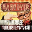 HANGOVER FEAT. YOUNG HASTLE, 十影, Y'S & RAW-T/DJ KEN WATANABE