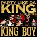 PARTY LIKE DA KING feat.MO,GIPPER/KING BOY