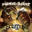 THE SOLUTION/9TH WONDER & BUCKSHOT