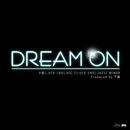 DREAM ON feat BIG-T. JAZEE MINOR/十影
