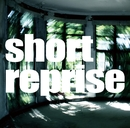 short REPRISE/memento森