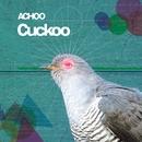 Cuckoo/ACHOO