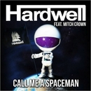 Call Me A Spaceman/Hardwell feat. Mitch Crown