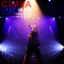 LAST MAN TOUR FINAL 2012 AT SHIBUYA O-EAST(配信限定パッケージ)/CIMBA