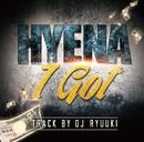 I Got/HYENA
