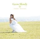 Grow Slowly/井口裕香