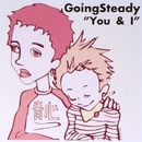 You & I/GOING STEADY