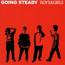 BOYS & GIRLS/GOING STEADY