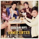 5 Days at the Game Center/DREAM BOYS