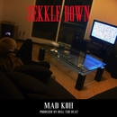 SEKKLE DOWN/MAD KOH
