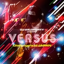 DJ WILDPARTY presents VS.-Versus- Challengers of JAPAN/V.A