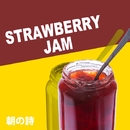 MORNING SONG/STRAWBERRY JAM