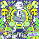 Weekend Hero/maru303