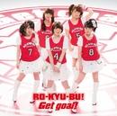 Get goal!/RO-KYU-BU!