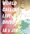 ワールド・コーリング/IA×JIN